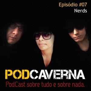Capa Podcaverna - Episódio 07 - Tema: Nerds