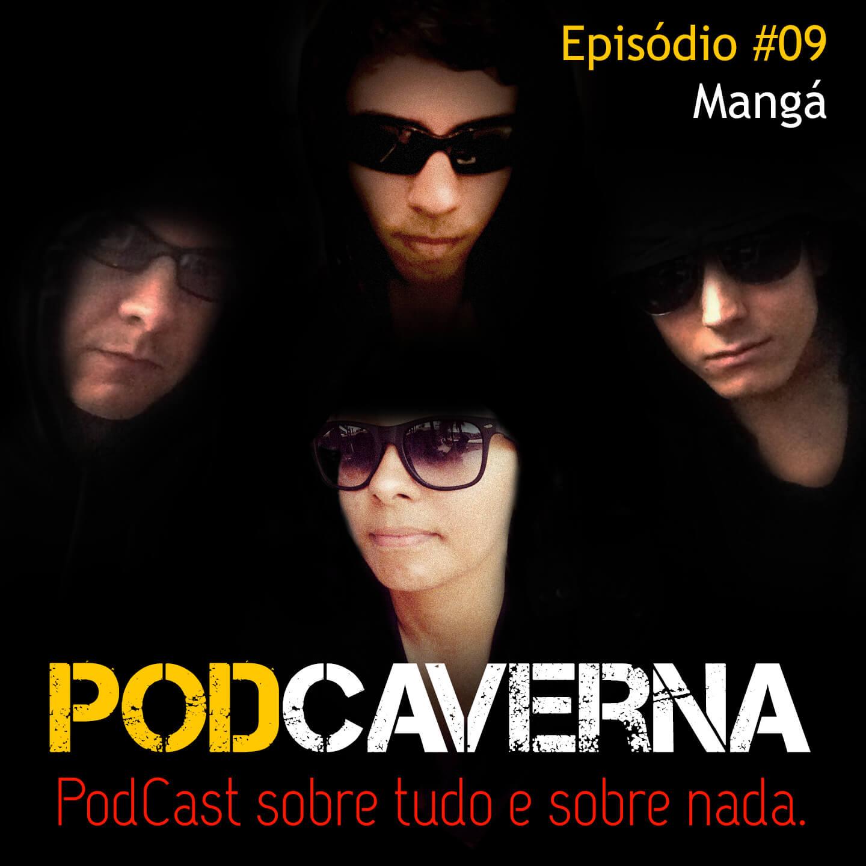 Capa Podcaverna - Episódio 09 - Tema: Mangá