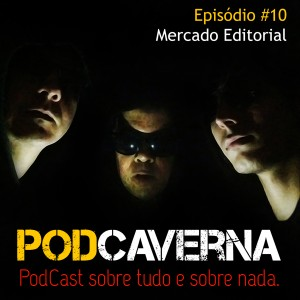 Capa Podcaverna - Episódio 10 - Tema: Mercado Editorial
