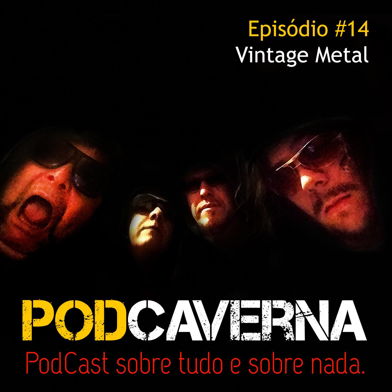 Capa Podcaverna - Episódio 14: Vintage Metal