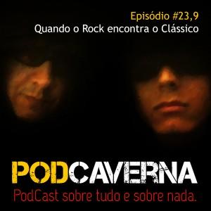 Capa PodCaverna - Episódio 23,9 - Quando o Rock encontra o Clássico