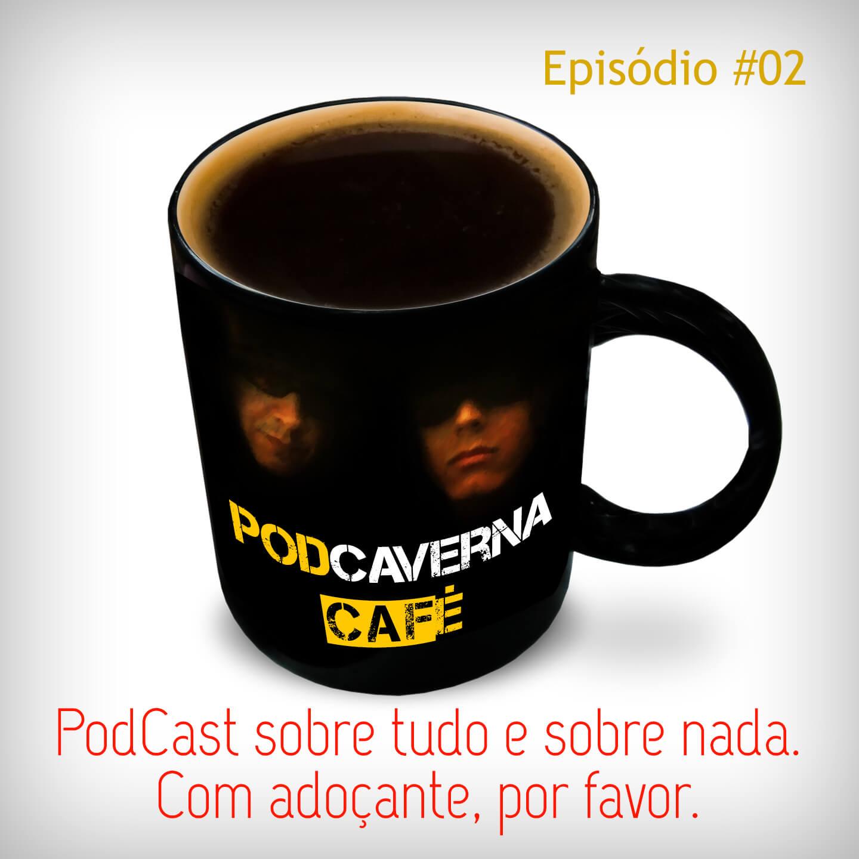 Capa PodCaverna Café - Episódio 02