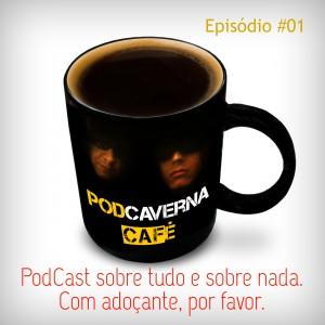 Capa PodCaverna Café - Episódio 01