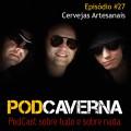 Capa PodCaverna - Episódio 27 - Cervejas Artesanais