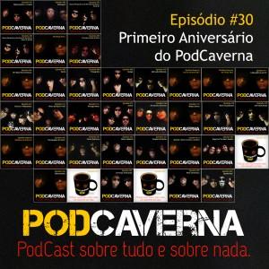 Capa PodCaverna - Episódio 30 - Primeiro Aniversário do PodCaverma