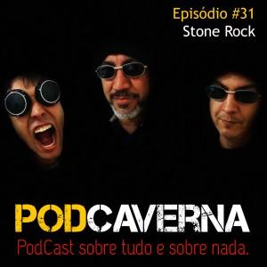 Capa PodCaverna - Episódio 31: Stone Rock