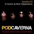 Capa PodCaverna - Episódio 33: O Cenário do Rock Independente