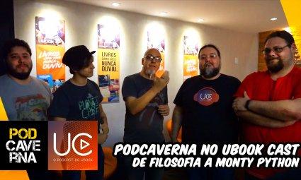 Podcaverna no Ubook Cast - De Filosofia a Monty Python