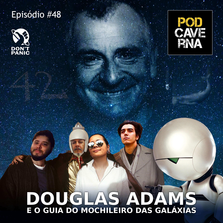 PodCaverna - Episódio 48 - Douglas Adams e o Guia do Mochileiro das Galáxias