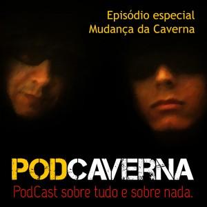 Capa PodCaverna - Episódio Especial Mudança da Caverna
