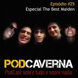Capa PodCaverna - Episódio 25 - Especial The Best Maiden