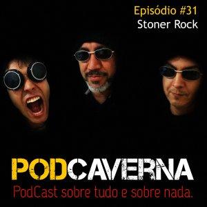 Capa PodCaverna - Episódio 31: Stoner Rock