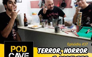 Episódio 37 – Terror, horror e omelete – Parte 1
