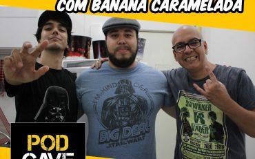 Capa PodCaverna – episódio 41- Os Últimos Jedi com banana caramelada