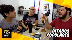 Ditados populares - PodCaverna