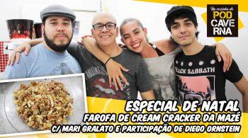 Especial de Natal2017  – Farofa de Cream Cracker da Mazé c/ Mari Gralato e participação de Diego Ornstein