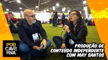 Produção de conteúdo independente com May Santos