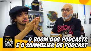 O boom dos podcasts e o sommelier de podcast