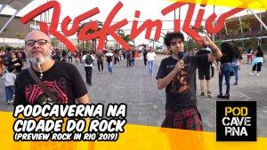 PodCaverna na  Cidade do Rock   Preview Rock in Rio 2019