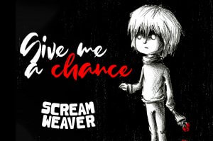 'Give Me A Chance', the new Scream Weaver single