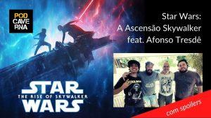Star Wars: A Ascensão Skywalker feat. Afonso Tresdê