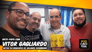 PodCaverna com Vitor Gagliardo, autor da biografia