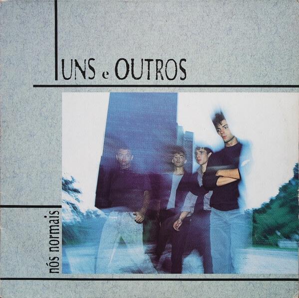 Uns e Outros - Nós Normais (1987)