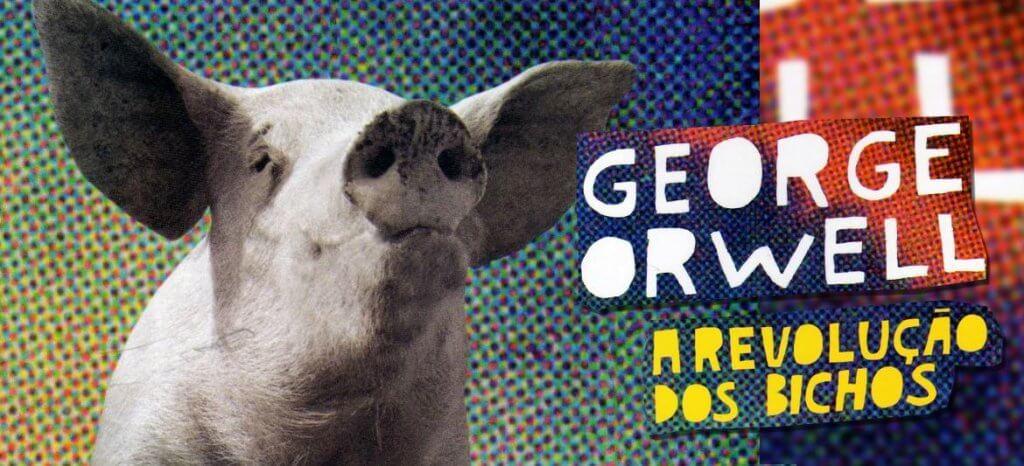 Clássica capa de A Revolução do Bichos de George Orwell da edição da Companhia das Letras.