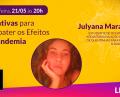 Iniciativas para combater os efeitos da pandemia c/Julyana Marapodi | Live | 21/05/2020 | PodCaverna