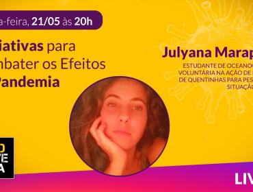 Iniciativas para combater os efeitos da pandemia c/Julyana Marapodi   Live   21/05/2020   PodCaverna