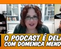 thumb-youtube-o-podcast-e-delas-com-domenica-mendes