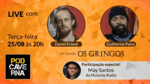 Live com Daniel Friend e Guilherme Paiva da Banda Os Gringos - part.especial May Santos