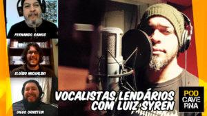 Vocalistas lendários com Luiz Syren