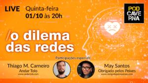 O dilema das redes com May Santos e Thiago Meister Carneiro