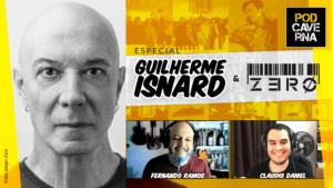 Especial Guilherme Isnard e Zero
