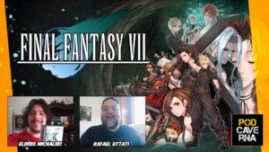 Final Fantasy VII com Rafael Ottati