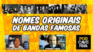 Nomes originais de bandas famosas