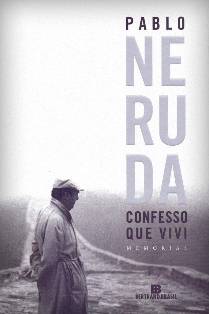 """Capa do livro """"Confesso que vivi"""" de Pablo Neruda, editado pela Bertrand Brasil"""