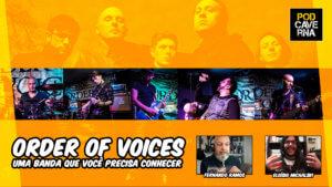 Order of Voices - Uma banda que você precisa conhecer
