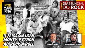 16 fatos que ligam Monty Python ao Rock'n'Roll