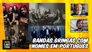 Bandas gringas com nomes em português