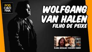 Wolfgang Van Halen   Filho de Peixe